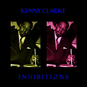 Inhibitions by Kenny Clarke