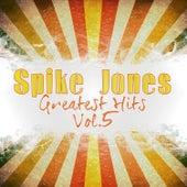 Greatest Hits, Vol. 5 de Spike Jones