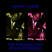The Introduction Of Kenny Burrell by Kenny Clarke