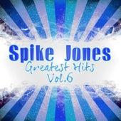 Greatest Hits, Vol. 6 de Spike Jones