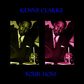Your Host by Kenny Clarke