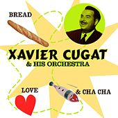 Bread, Love And Cha-Cha-Cha de Xavier Cugat & His Orchestra