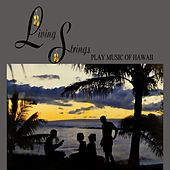 Living Strings Play Music Of Hawaii by Living Strings