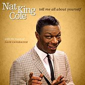 Tell Me About Yourself by Nat King Cole