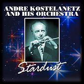 Stardust de Andre Kostelanetz And His Orchestra