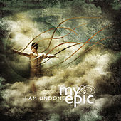 I Am Undone by My Epic