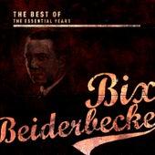Best of the Essential Years: Bix Beiderbecke de Bix Beiderbecke