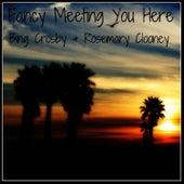 Fancy Meeting You Here by Bing Crosby
