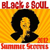 Black & Soul Summer Grooves 2012 by Various Artists