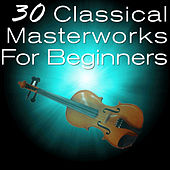 30 Classical Masterworks for Beginners von Various Artists
