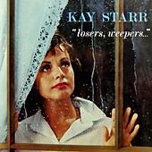 Losers, Weepers by Kay Starr