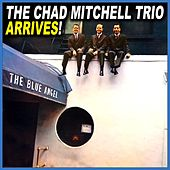 Arrives! by The Chad Mitchell Trio