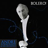 Bolero! de Andre Kostelanetz And His Orchestra