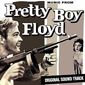 Pretty Boy Floyd de Original Soundtrack