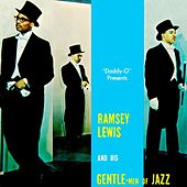 Daddy O Presents Ramsey Lewis And His Gentle-Men Of Jazz von Ramsey Lewis