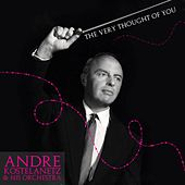 The Very Thought Of You de Andre Kostelanetz And His Orchestra