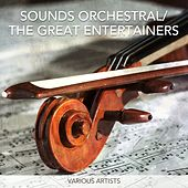 Sounds Orchestral/ The Great Entertainers de Various Artists