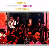 Down Home Reunion by Young Men From Memphis