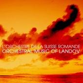 Orchestral Music Of Landov de L'Orchestre de la Suisse Romande