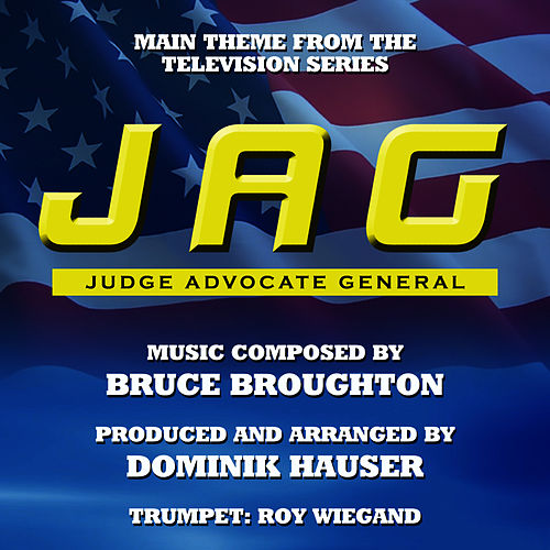 JAG: Main Theme from the TV Series (Single) (Bruce Broughton) by Dominik Hauser