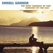 The Very Thought Of You - Concert By The Sea de Erroll Garner