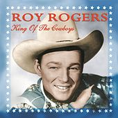 King Of The Cowboys by Roy Rogers