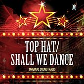 Top Hat/Shall We Dance by Various Artists
