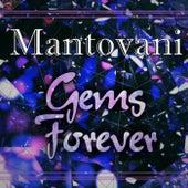 Gems Forever von Mantovani & His Orchestra