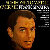 Someone To Watch Over Me by Frank Sinatra