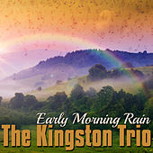 Early Morning Rain de The Kingston Trio
