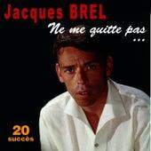 Ne me quitte pas ... - 20 succès von Jacques Brel