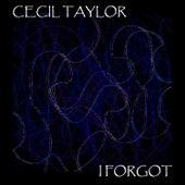 I Forgot von Cecil Taylor