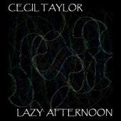 Lazy Afternoon von Cecil Taylor