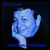 Welcome To The Club de Mel Tormè