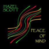 Peace Of Mind by Hazel Scott