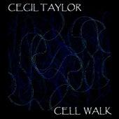 Cell Walk von Cecil Taylor