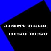 Hush Hush by Jimmy Reed