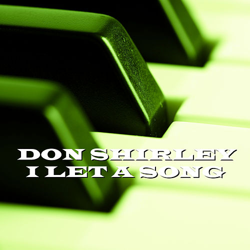 I Let A Song von Don Shirley
