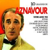 Charles Aznavour: 30 Hits de Charles Aznavour