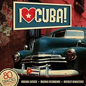 I Love Cuba! 80 Tracks - Original Artists - Original Recordings - Digitally Remastered de Various Artists