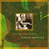 George Gershwin Great Movies by Various Artists