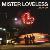 Grow Up by Mister Loveless
