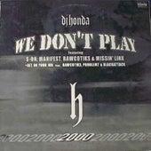We Don't Play by DJ Honda