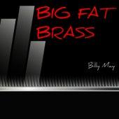Big Fat Brass von Billy May
