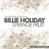 Strange Fruit The Audio Pearls Collection by Billie Holiday