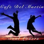 Soul Lovers von Cafe Del Martin