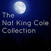 The Nat 'King' Cole Collection by Nat King Cole