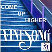 Come Up Higher by Vinesong