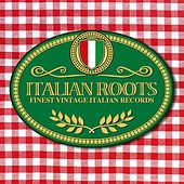 Italian Roots Finest Vintage Italian Records by Various Artists