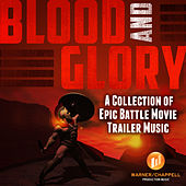 Blood and Glory - A Collection of Epic Battle Movie Trailer Music by Hollywood Film Music Orchestra
